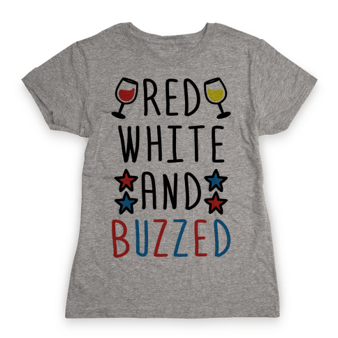 Red, White And Buzzed Womens T-Shirt