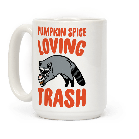 Pumpkin Spice Loving Trash Raccoon  Coffee Mug