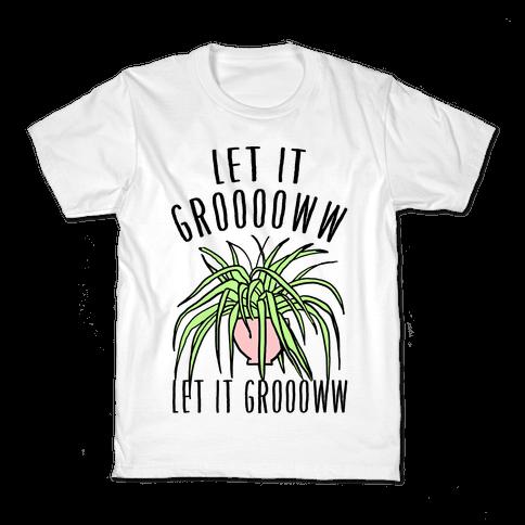 Let It Grow Let It Grow Parody Kids T-Shirt