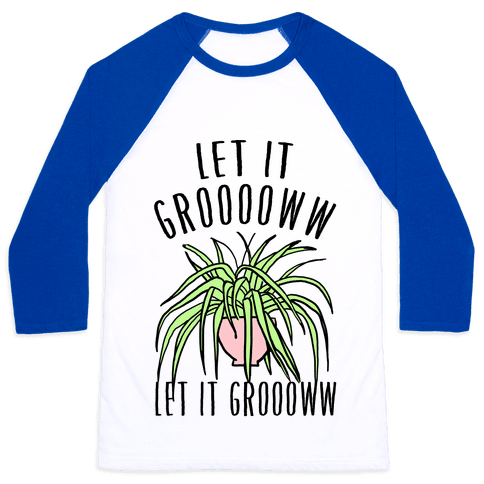 Let It Grow Let It Grow Parody Baseball Tee