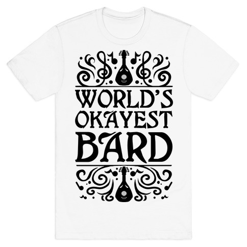 World's Okayest Bard T-Shirt