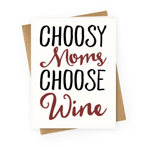 Choosy Moms Choose Wine Greeting Card