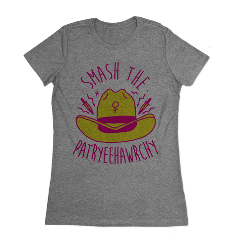 Smash the PatrYEEHAWrchy Womens T-Shirt