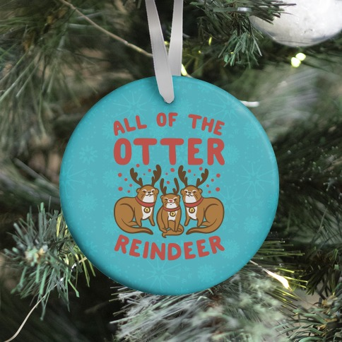 All of The Otter Reindeer Ornament