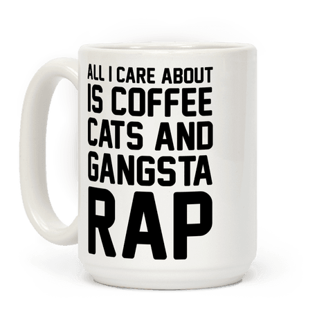 All I Care About Is Coffee, Cats & Gangsta Rap