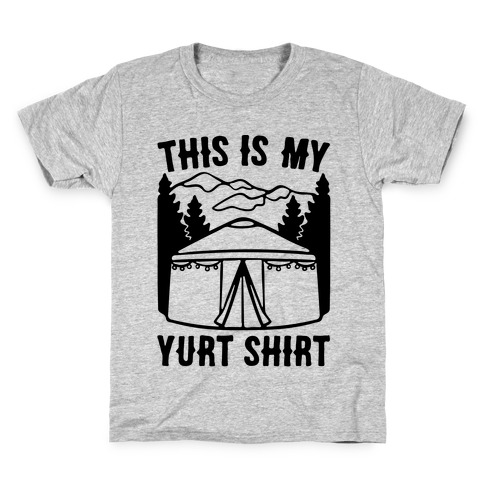 This Is My Yurt Shirt Kids T-Shirt