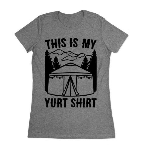 This Is My Yurt Shirt Womens T-Shirt