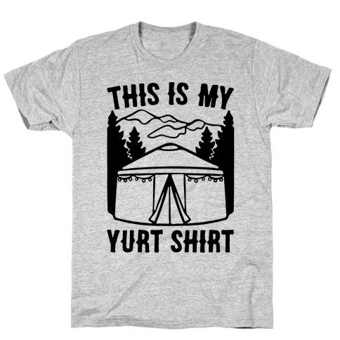 This Is My Yurt Shirt T-Shirt