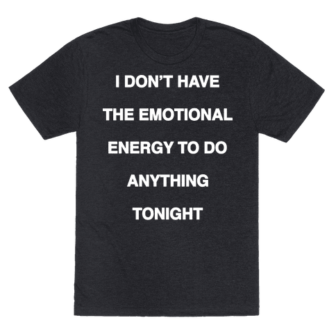 I Dont Have The Emotional Energy