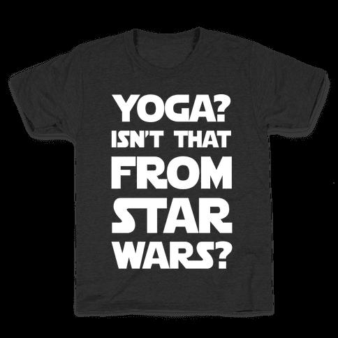 Yoga Isn't That From Star Wars Kids T-Shirt