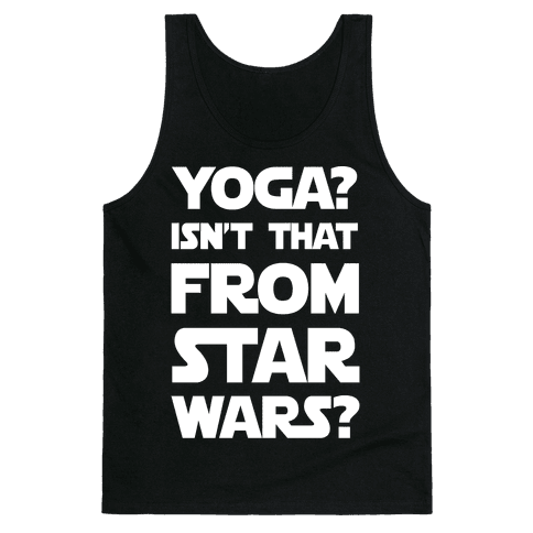 Yoga Isn't That From Star Wars Tank Top