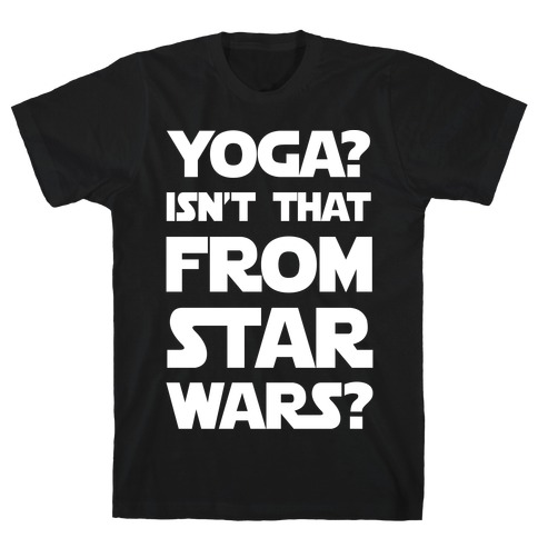 Yoga Isn't That From Star Wars T-Shirt