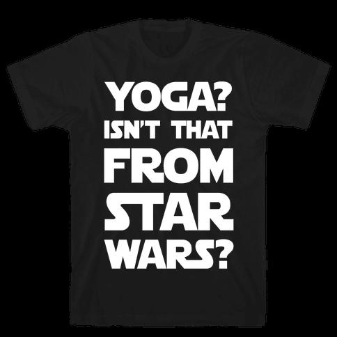 Yoga Isn't That From Star Wars Mens T-Shirt