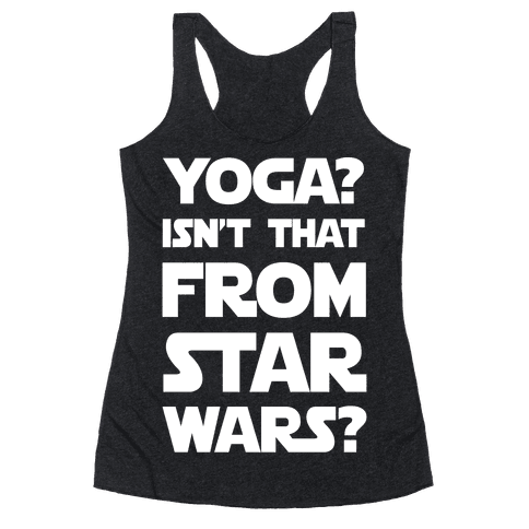 Yoga Isn't That From Star Wars Racerback Tank Top