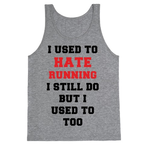 I Used To Hate Running Red Tank Top
