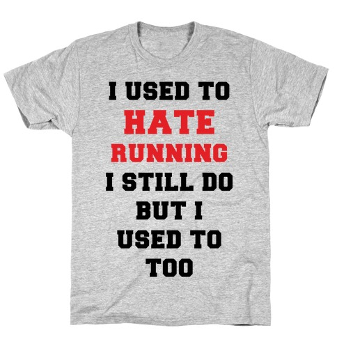 I Used To Hate Running Red T-Shirt