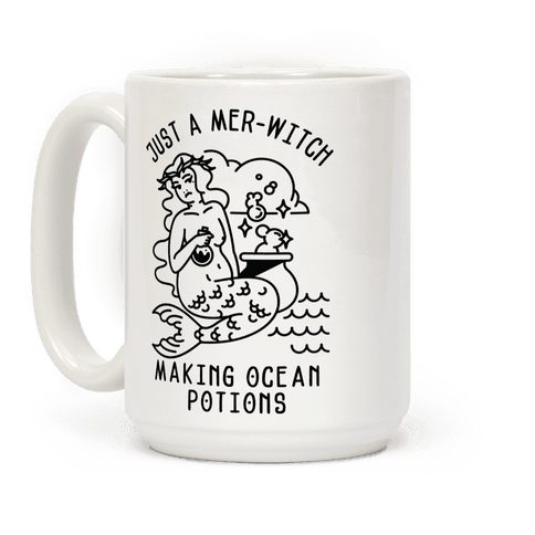 Just a Mer-Witch Making Ocean Potions Coffee Mug