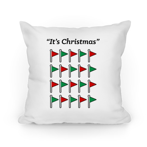 """""""It's Christmas"""" Red Flag and Green flag Pillow"""
