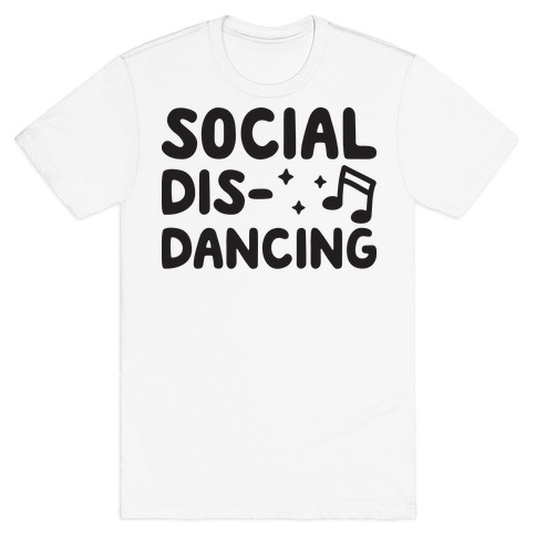 Social Dis-Dancing T-Shirt