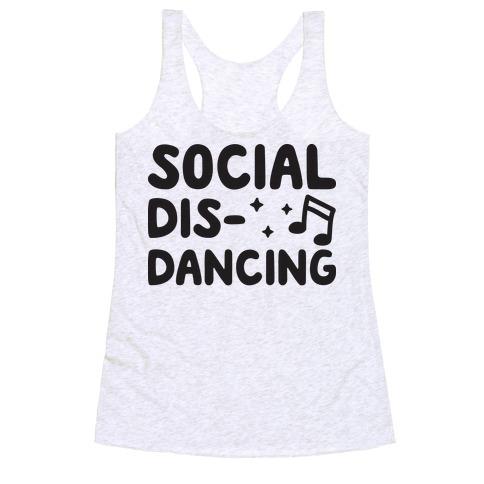 Social Dis-Dancing Racerback Tank Top