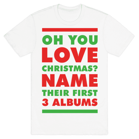 Oh You Love Christmas Mens T-Shirt