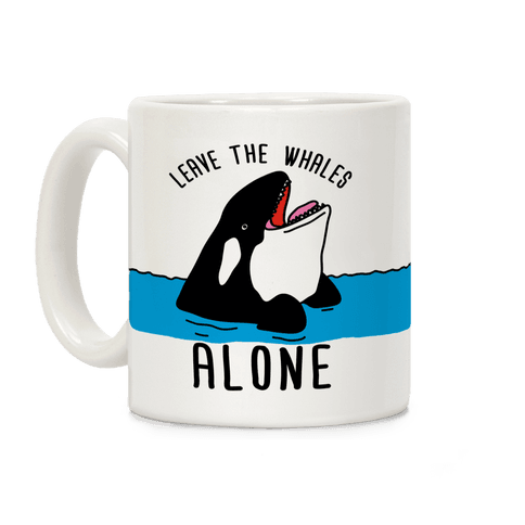 Leave The Whales Alone Coffee Mug