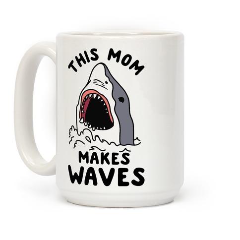 This Mom Makes Waves Coffee Mug