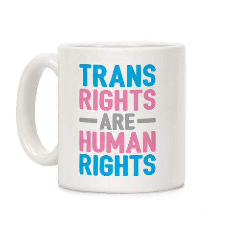 Trans Rights Are Human Rights Coffee Mug