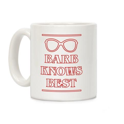 Barb Knows Best Coffee Mug