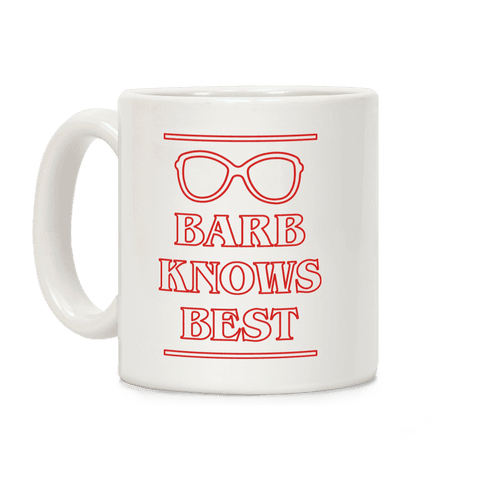 Barb Knows Best Coffee Mug