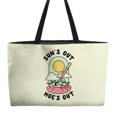 Sun's Out Hoe's Out Weekender Tote