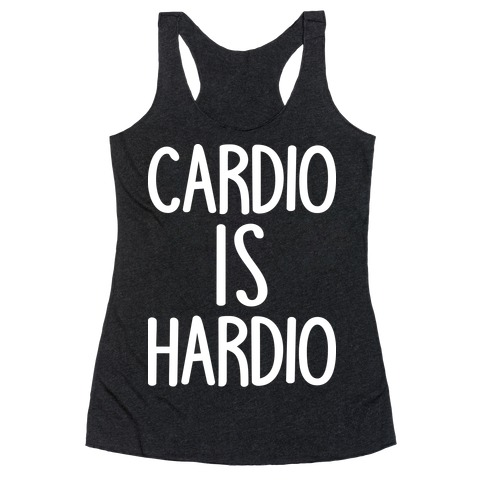 Cardio Is Hardio Racerback Tank Top