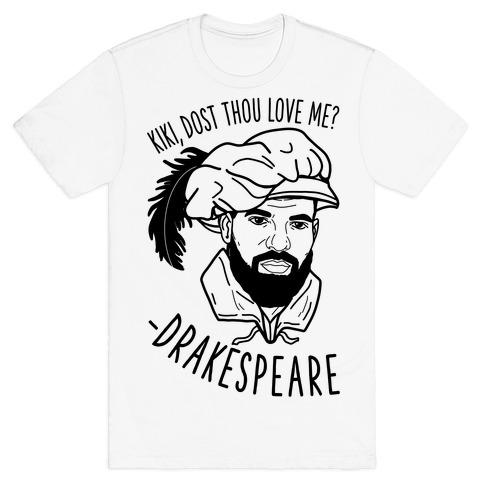 Kiki, Dost Thou Love Me? Drakespeare T-Shirt
