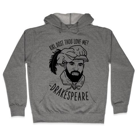 Kiki, Dost Thou Love Me? Drakespeare Hooded Sweatshirt