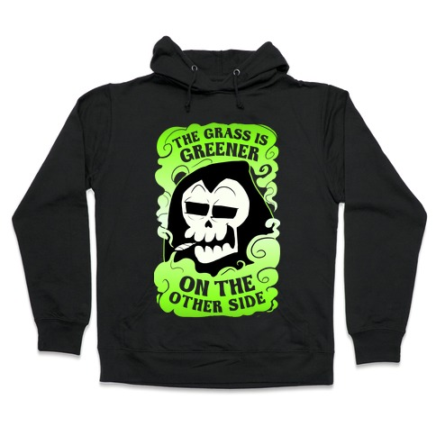 The Grass Is Greener On The Other Side Hooded Sweatshirt
