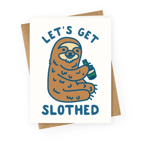 Let's Get Slothed Greeting Card