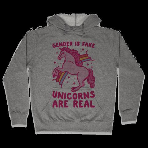 Gender Is Fake Unicorns Are Real Hooded Sweatshirt