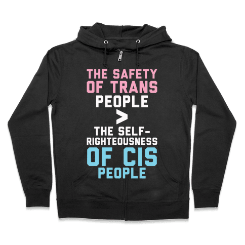 The Safety Of Trans People Zip Hoodie