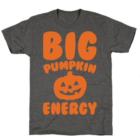 Big Pumpkin Energy Parody White Print T-Shirt