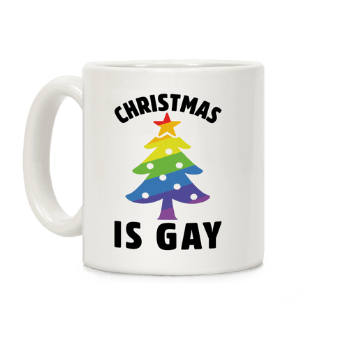 Christmas Is Gay Coffee Mug