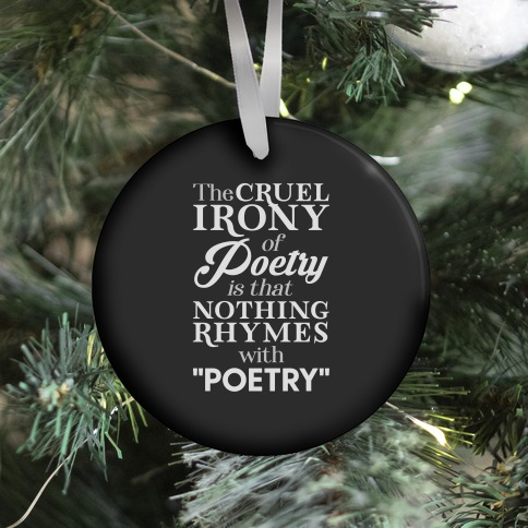 Nothing Rhymes With Poetry Ornament