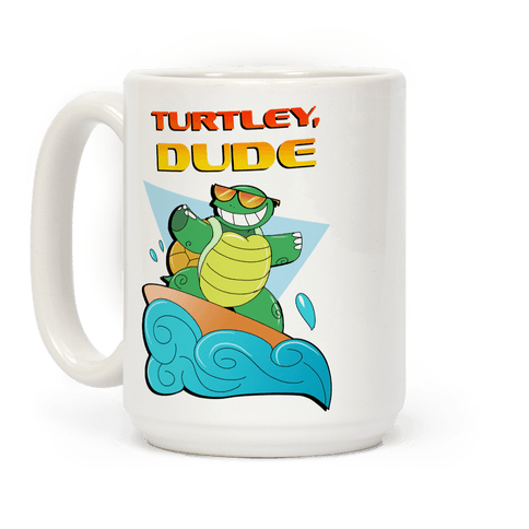 Like, Turtley, Dude. Coffee Mug