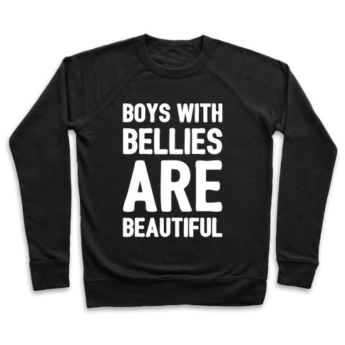 Boys With Bellies Are Beautiful White Print Pullover