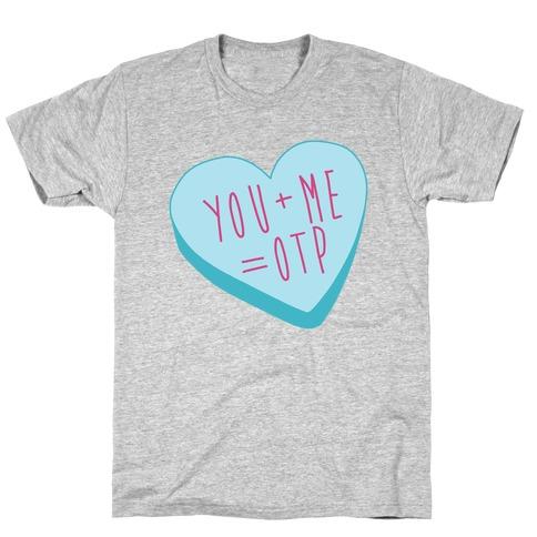 You + Me = OTP T-Shirt