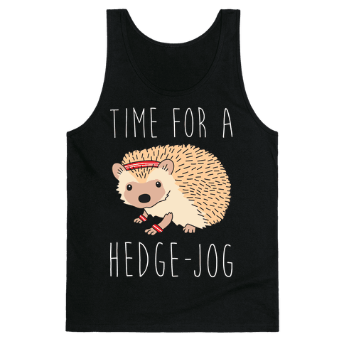 Time For A Hedge Jog Tank Top