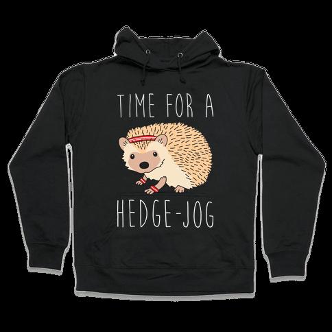 Time For A Hedge Jog Hooded Sweatshirt