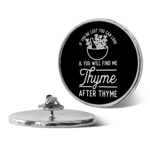 If You're Lost You Can Look and You Will Find Me Thyme after Thyme pin