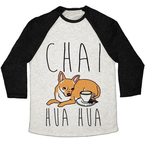 Chai Hua Hua Chihuahua Parody Baseball Tee