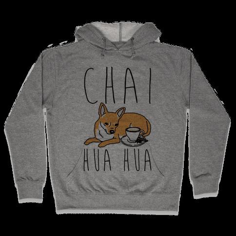 Chai Hua Hua Chihuahua Parody Hooded Sweatshirt