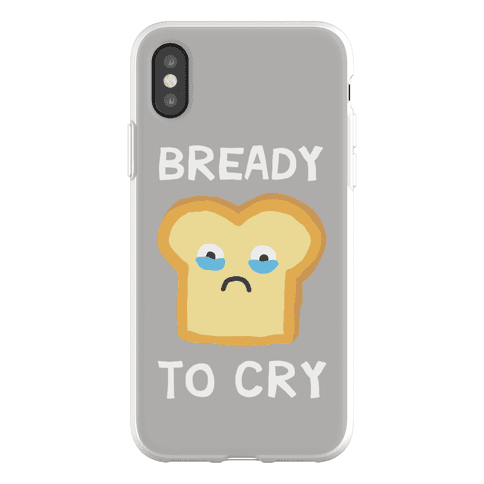 Bready To Cry Phone Flexi-Case